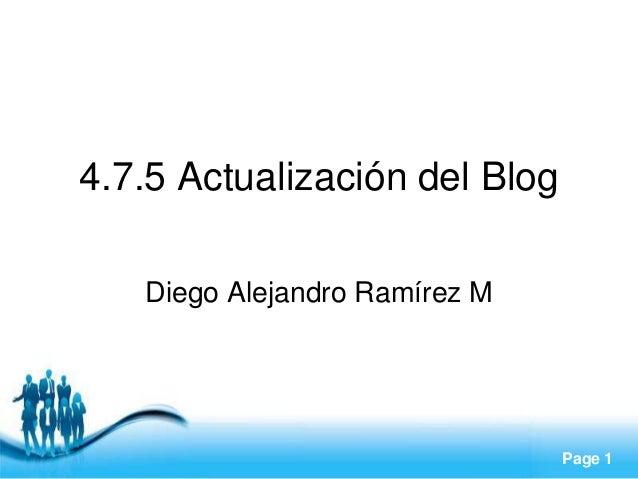 Page 1 4.7.5 Actualización del Blog Diego Alejandro Ramírez M