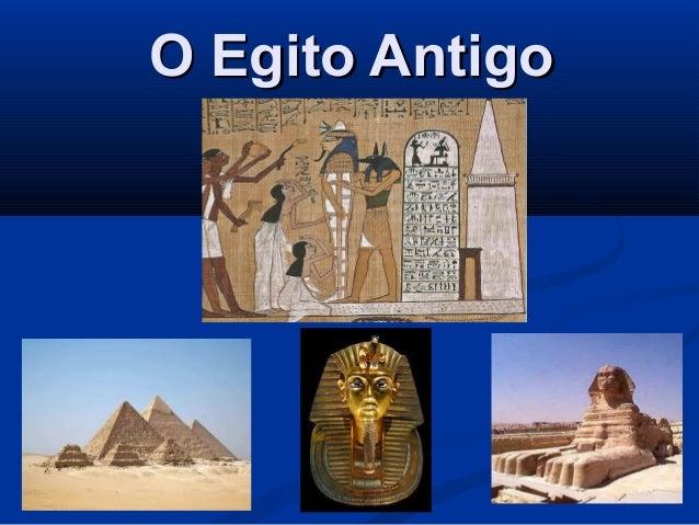 O Egito AntigoO Egito Antigo