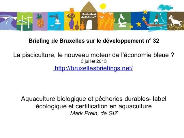 Briefing de Bruxelles sur le développement n° 32 La pisciculture, le nouveau moteur de l'économie bleue ? 3 juillet 2013 h...
