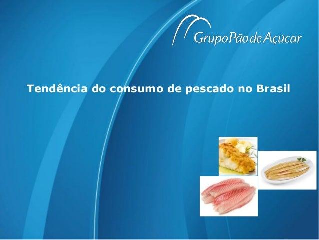 Tendência do consumo de pescado no Brasil
