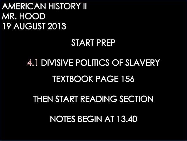 AHTWO: 4.1 THE DIVISIVE POLITICS OF SLAVERY