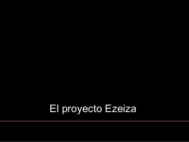 El proyecto Ezeiza