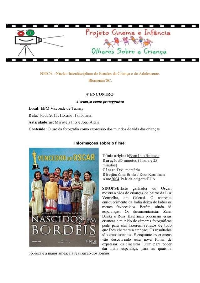 NEICA - Núcleo Interdisciplinar de Estudos da Criança e do Adolescente. Blumenau/SC. 4º ENCONTRO A criança como protagonis...