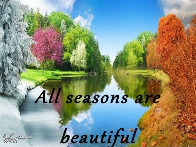 All seasons are beautiful