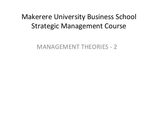 Makerere University Business School Strategic Management Course MANAGEMENT THEORIES - 2
