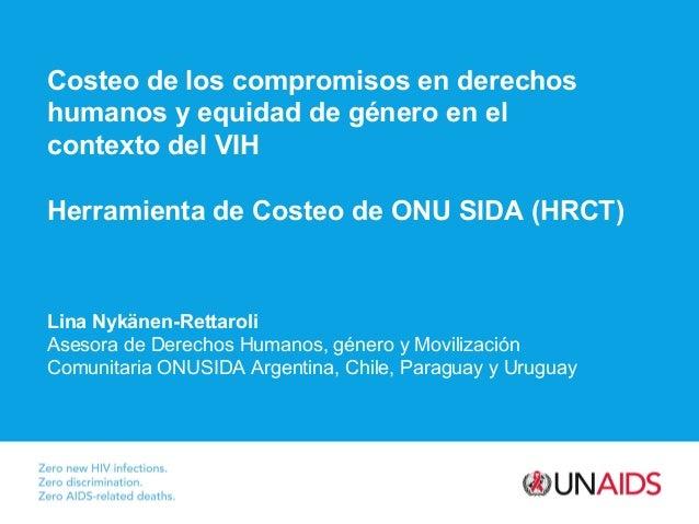 Costeo de los compromisos en derechos humanos y equidad de género en el contexto del VIH Herramienta de Costeo de ONU SIDA...
