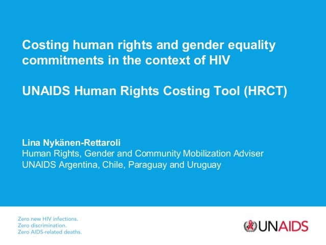 Costing human rights and gender equality commitments in the context of HIV UNAIDS Human Rights Costing Tool (HRCT) Lina Ny...