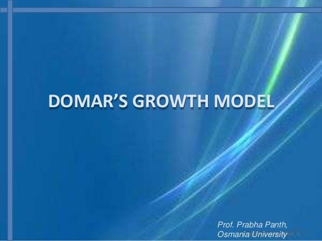 DOMAR'S GROWTH MODEL Prof. Prabha Panth, Osmania University
