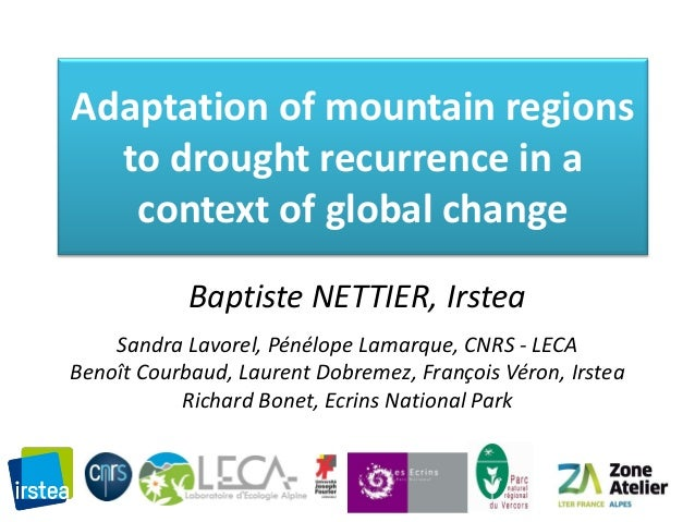 Adaptation of mountain regions to drought recurrence in a context of global change Baptiste NETTIER, Irstea Sandra Lavorel...