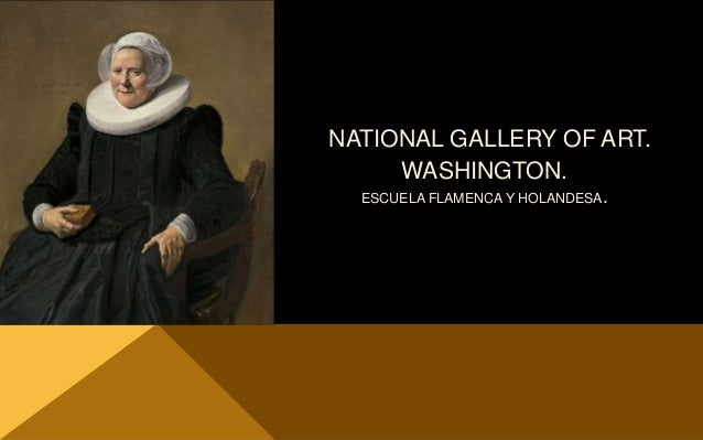 NATIONAL GALLERY OF ART. WASHINGTON. ESCUELA FLAMENCA Y HOLANDESA.