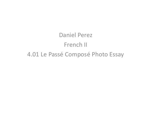 Daniel Perez French II 4.01 Le Passé Composé Photo Essay