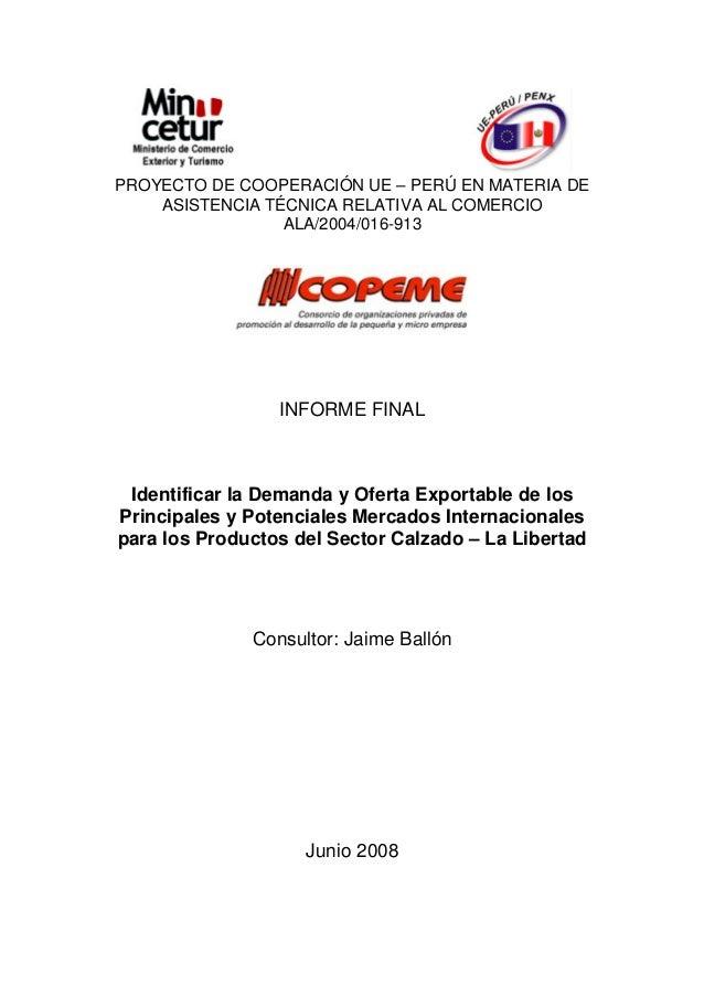 PROYECTO DE COOPERACIÓN UE – PERÚ EN MATERIA DE ASISTENCIA TÉCNICA RELATIVA AL COMERCIO ALA/2004/016-913  INFORME FINAL  I...
