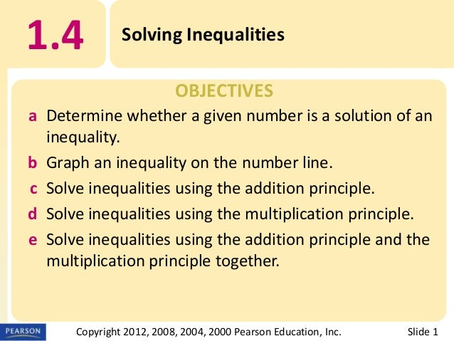 1.4  Solving Inequalities OBJECTIVES  a Determine whether a given number is a solution of an inequality. b Graph an inequa...