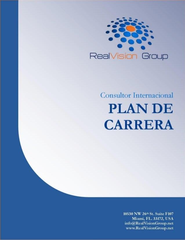 Plan de Carrera Consultor Internacional  Estamos en la búsqueda de emprendedores que estén interesados en desarrollar una ...