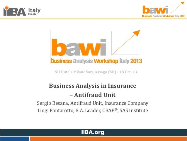NH Hotels Milanofiori, Assago (MI) - 18 Oct. 13  Business Analysis in Insurance – Antifraud Unit Sergio Besana, Antifraud ...