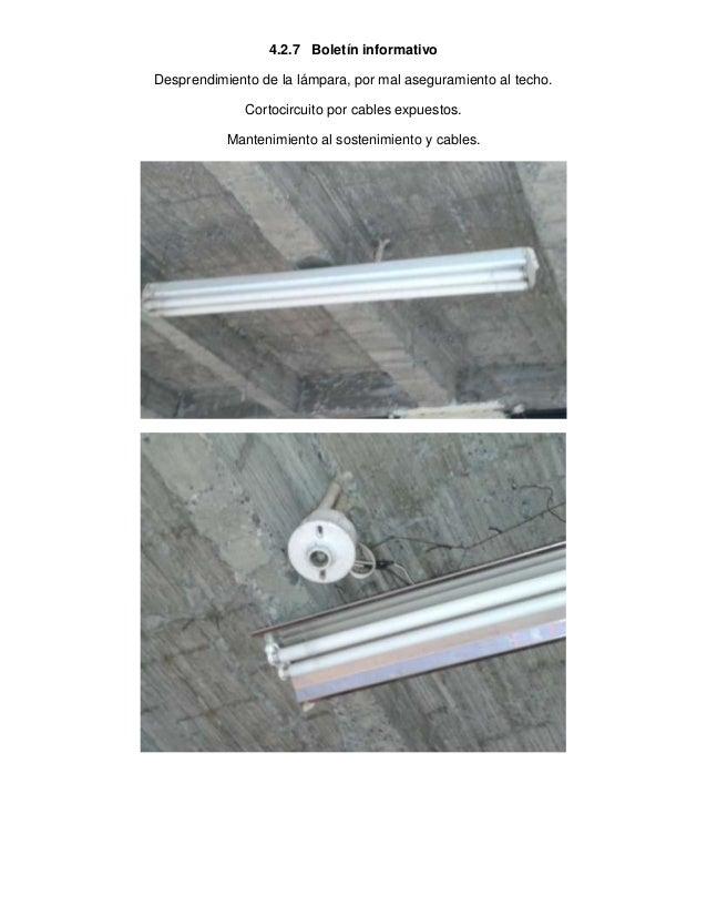 4.2.7 Boletín informativo Desprendimiento de la lámpara, por mal aseguramiento al techo. Cortocircuito por cables expuesto...