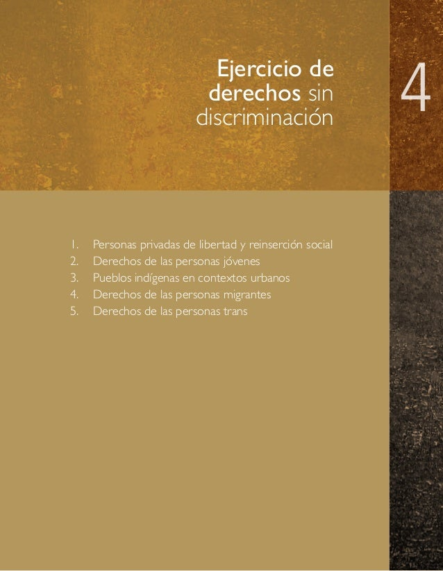 Ejercicio de derechos sin discriminación  1. 2. 3. 4. 5.  Personas privadas de libertad y reinserción social Derechos...