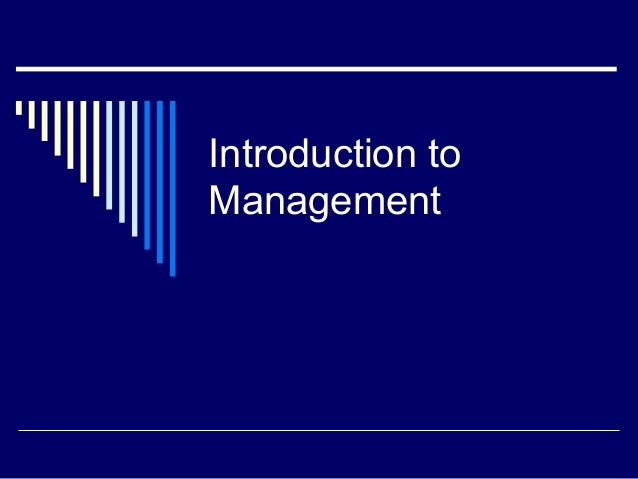 introducton to management Introduction to business management ninth edition explores the business environment in which we operate it explains management principles such as planning, organising, leading, and controlling.