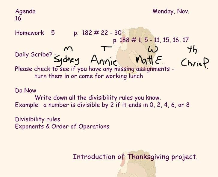 Agenda Monday, Nov. 16 Homework  5  p.  182 # 22 - 30 p. 188 # 1, 5 - 11, 15, 16, 17 Daily Scribe? -  Please check to see ...