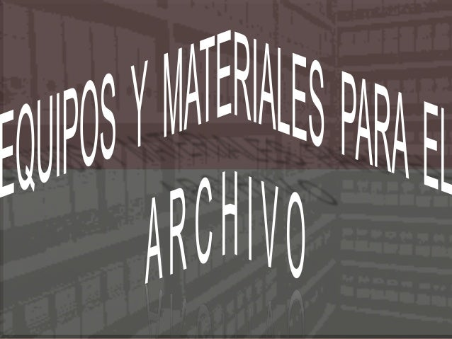 Funcionamiento del archivo Al organizar las diferentes fases de un archivo, se clasifica, se ordena, se describe y se inst...