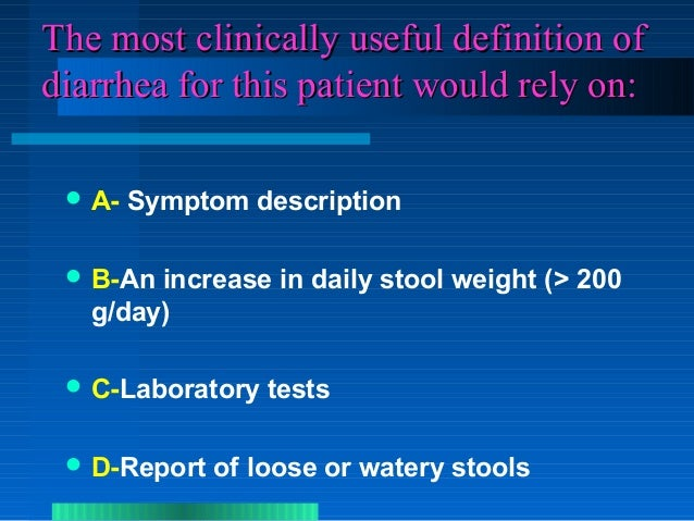 Definition Of Loose Stools: Approach To A Patient With Chronic Diarrhoea