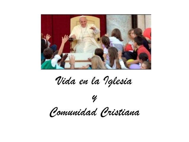 Vida en la Iglesia y Comunidad Cristiana