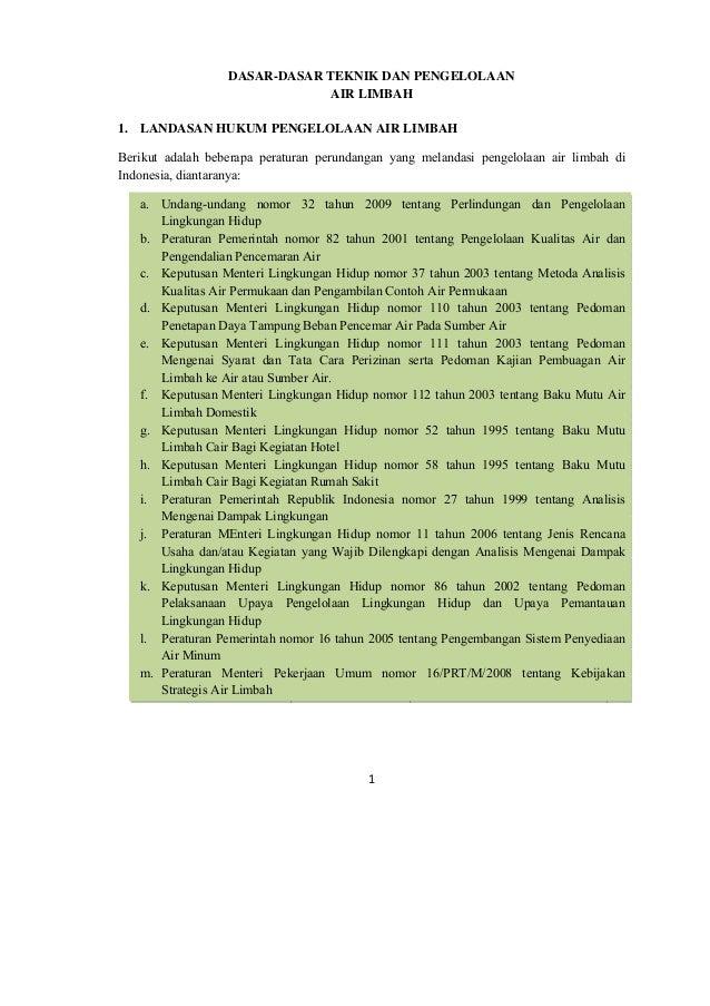 DASAR-DASAR TEKNIK DAN PENGELOLAAN AIR LIMBAH 1. LANDASAN HUKUM PENGELOLAAN AIR LIMBAH Berikut adalah beberapa peraturan p...