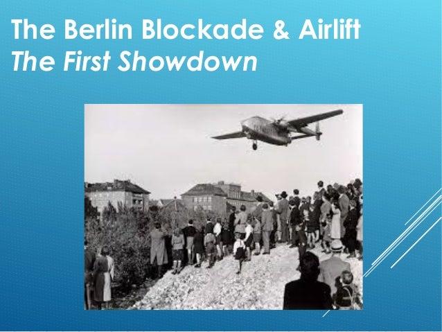 The Berlin Blockade & Airlift The First Showdown