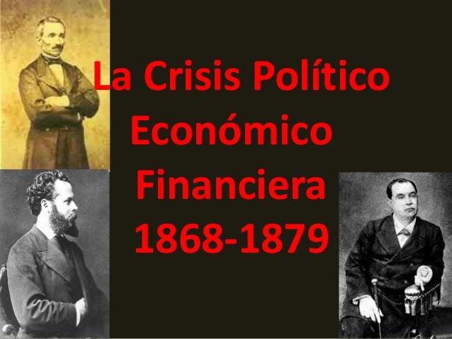 La Crisis Político Económico Financiera 1868-1879
