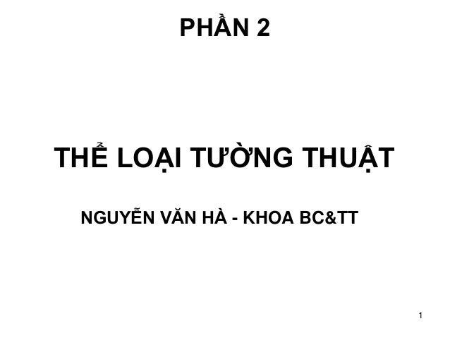 1 PHẦN 2 THỂ LOẠI TƯỜNG THUẬT NGUYỄN VĂN HÀ - KHOA BC&TT