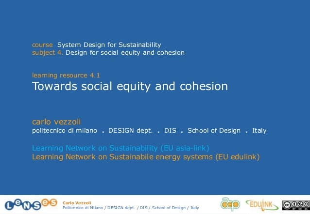 Carlo Vezzoli Politecnico di Milano / DESIGN dept. / DIS / School of Design / Italy course System Design for Sustainabilit...