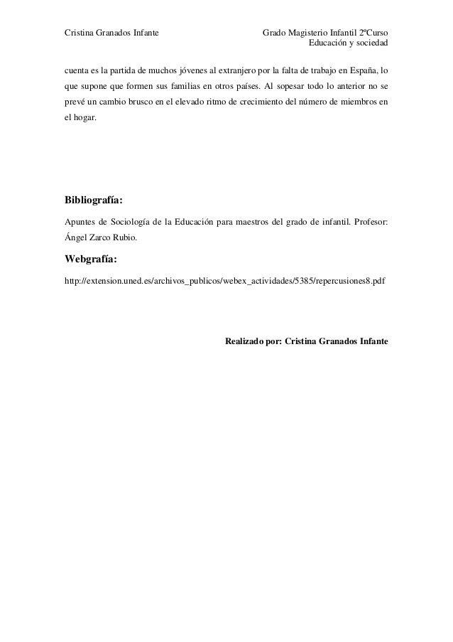 Cristina Granados Infante Grado Magisterio Infantil 2ºCurso Educación y sociedad cuenta es la partida de muchos jóvenes al...