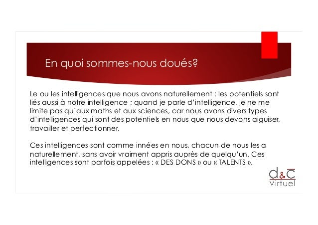 En quoi sommes-nous doués? Le ou les intelligences que nous avons naturellement: les potentiels sont liés aussi à notre i...