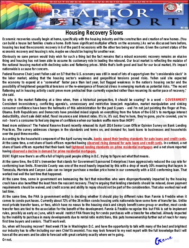 Housing Recovery Slows Economic recoveries usually begin at home, specifically with the housing industry and the construct...