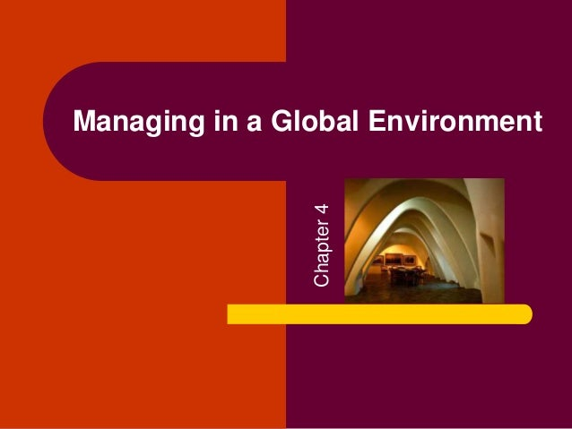 Managing in a Global Environment Chapter4
