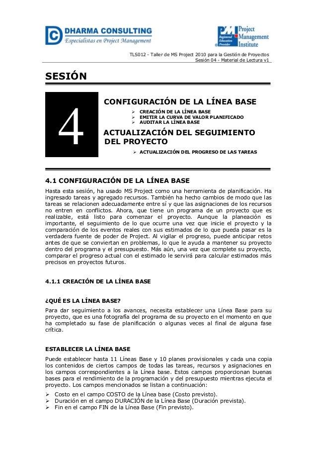 TLS012 - Taller de MS Project 2010 para la Gestión de Proyectos Sesión 04 - Material de Lectura v1 SESIÓN CONFIGURACIÓN DE...