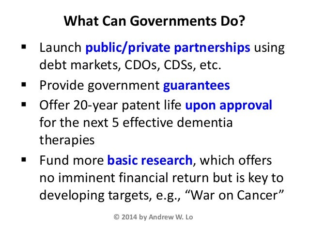  Launch public/private partnerships using debt markets, CDOs, CDSs, etc.  Provide government guarantees  Offer 20-year ...