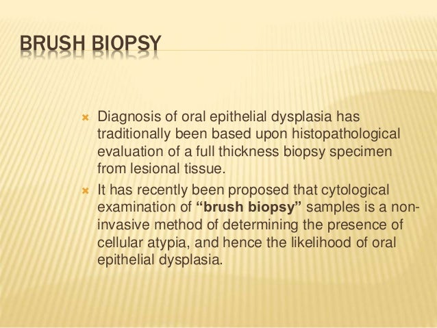 DANGERS OF BIOPSY  Spreading of infection  Haemorrhage  Infection  Operative trauma