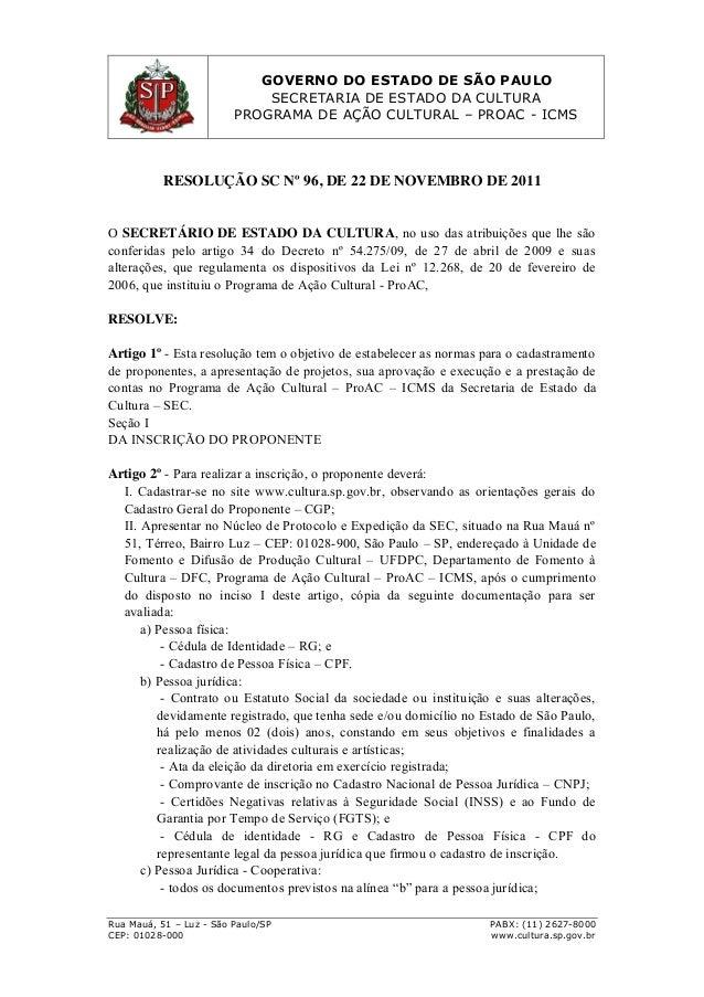 GOVERNO DO ESTADO DE SÃO PAULO SECRETARIA DE ESTADO DA CULTURA PROGRAMA DE AÇÃO CULTURAL – PROAC - ICMS Rua Mauá, 51 – Luz...