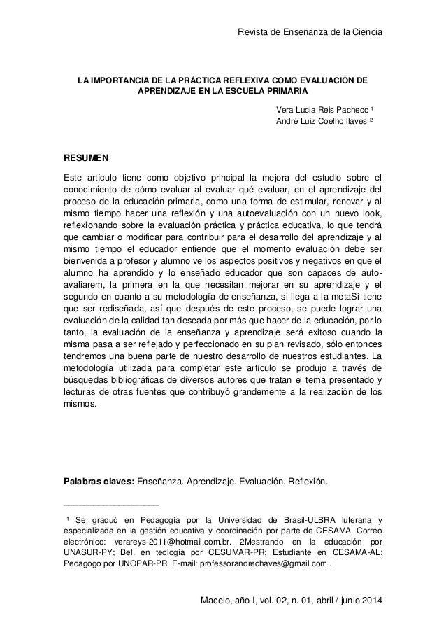 Revista de Enseñanza de la Ciencia 1 Maceio, año I, vol. 02, n. 01, abril / junio 2014 LA IMPORTANCIA DE LA PRÁCTICA REFLE...