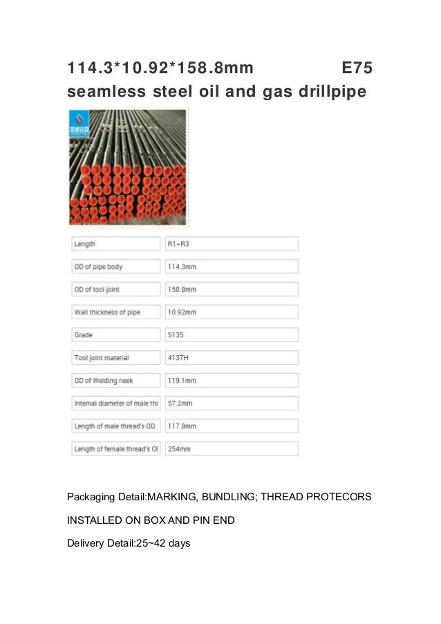 114.3*10.92*158.8mm E75  seamless steel oil and gas drillpipe  Packaging Detail:MARKING, BUNDLING; THREAD PROTECORS  INSTA...