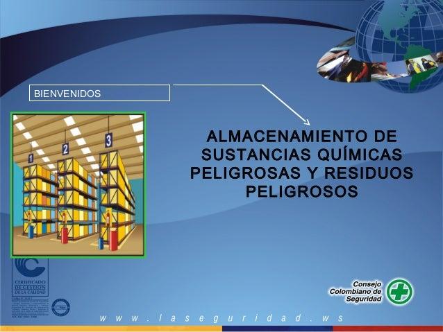 BIENVENIDOS  ALMACENAMIENTO DE  SUSTANCIAS QUÍMICAS  PELIGROSAS Y RESIDUOS  PELIGROSOS