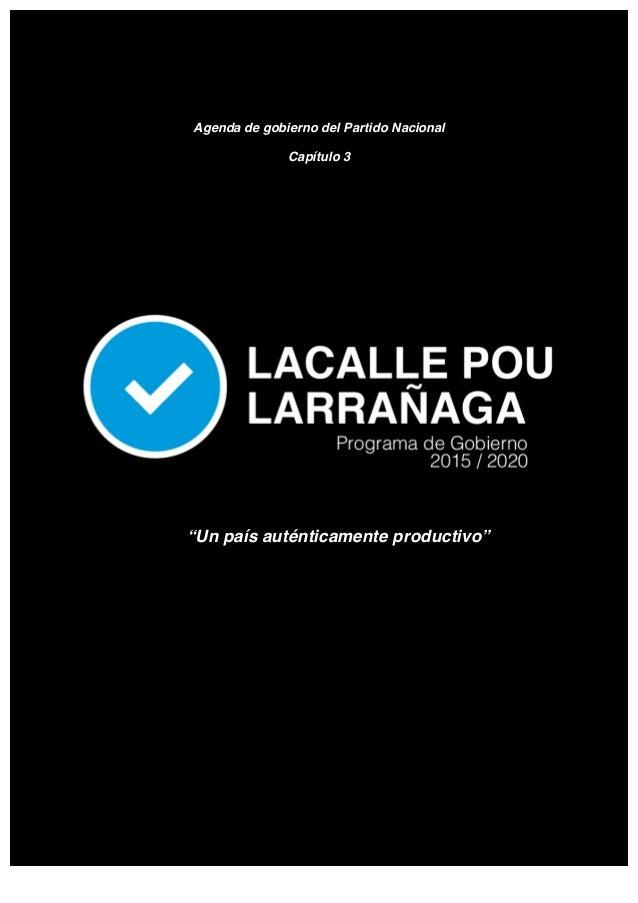 """Agenda de gobierno del Partido Nacional  Capítulo 3  """"Un país auténticamente productivo"""""""