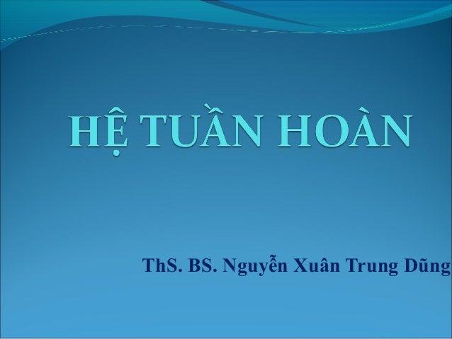 ThS. BS. Nguyễn Xuân Trung Dũng