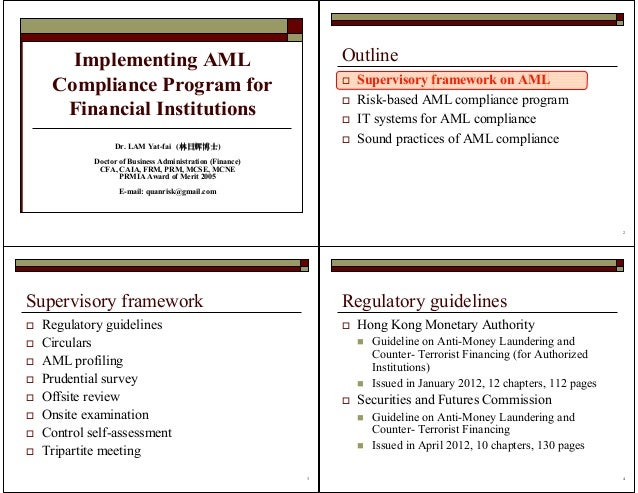 Implementing AML Compliance Program for Financial Institutions Dr. LAM Yat-fai (林日辉博士林日辉博士林日辉博士林日辉博士) Doctor of Business A...