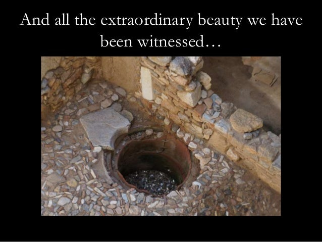 And all the extraordinary beauty we have  been witnessed…