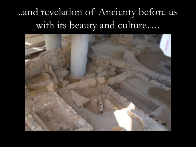 ..and revelation of Ancienty before us  with its beauty and culture….