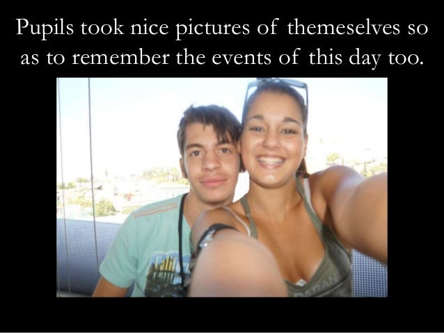 Pupils took nice pictures of themeselves so  as to remember the events of this day too.