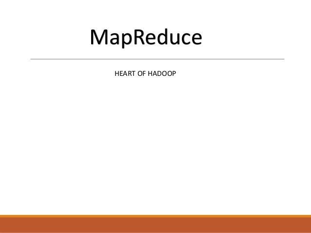 MapReduce  HEART OF HADOOP