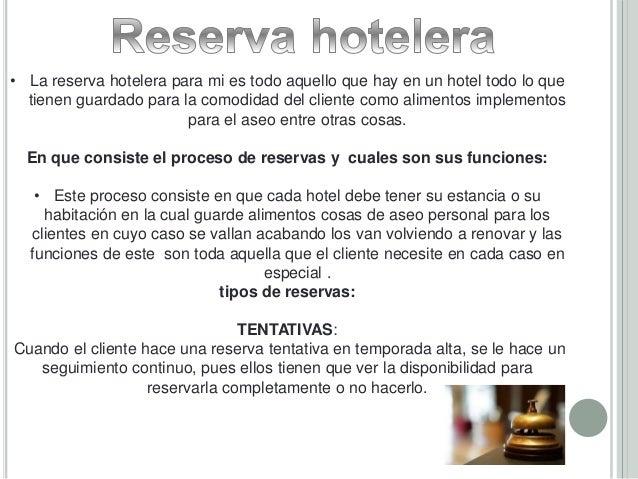 • La reserva hotelera para mi es todo aquello que hay en un hotel todo lo que  tienen guardado para la comodidad del clien...
